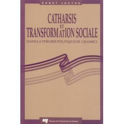 CATHARSIS ET TRANSFORMATION SOCIALE DANS LA THEORIE POLITIQUE DE GRAMSCI de Ernst Jouthe / chapitre 1