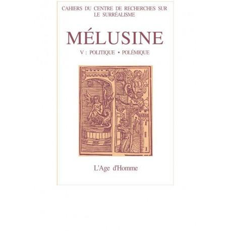 Mélusine numéro 5 / ARAGON, BRETON ET LES ECRIVAINS REVOLUTIONNAIRES AUTOUR DU PCF (1930-1935) de Guy PALAYRET