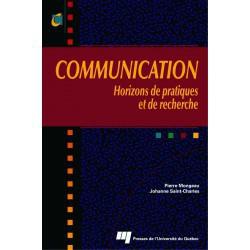 COMMUNICATION Horizons de pratiques et de recherche Sous la direction de Johanne Saint-Charles et Pierre Mongeau / CHAPITRE 10