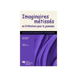 Imaginaires métissées en littérature pour la jeunesse / Métissage et acculturation de Danielle Thaler