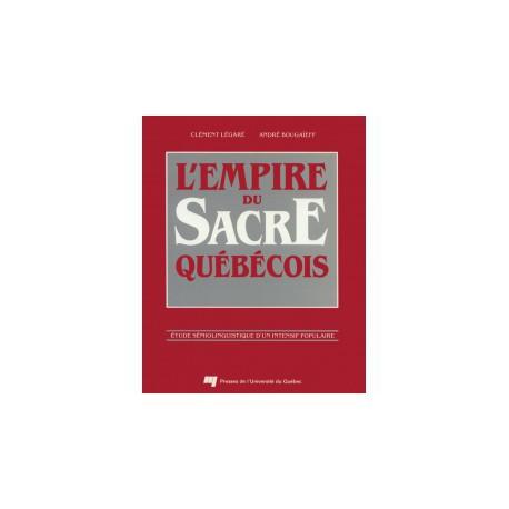 L'empire du sacré québécois de Clément Légaré et André Bougaïeff / LES FONCTIONS SOCIOCULTURELLES ACCESSOIRES DU SACRE