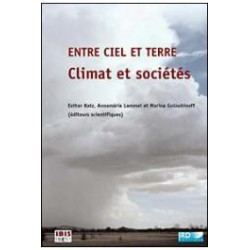 Entre ciel et terre, climat et sociétés de Esther Katz, Annamária Lammel, Marina Goloubineff  : Sommaire