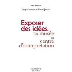 Exposer des idées. Du musée au centre d'interprétation : Chapitre 1