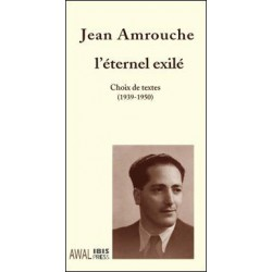 Jean Amrouche l'éternel exilé, sous la direction de Tassadit Yacine : Introduction