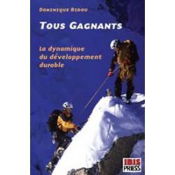 Tous gagnants - La dynamique du développement durable de Dominique Bidou / SOMMAIRE