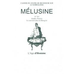 Revue du surréalisme Mélusine numéro 15 : Le surréalisme en Hongrie : Sommaire