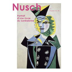 Nusch, portrait of a surrealist muse, by Chantal Vieuille : Ebook