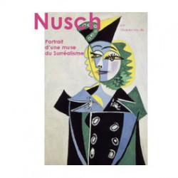 Nusch, portrait d'une muse du Surréalisme de chantal vieuille