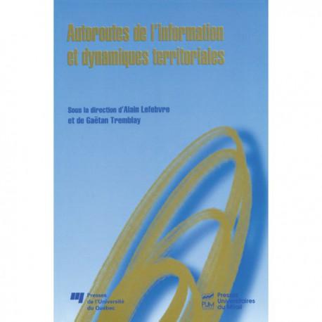 Autoroutes de l'information et dynamiques territoriales d'Alain Lefebvre et de Gaëtan Tremblay / CHAPITRE 10