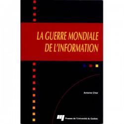 La Guerre mondiale de l'information par Antoine Char / SOMMAIRE