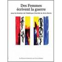 Des femmes écrivent la guerre sous la direction de Frédérique Chevillot et Anna Norris : Table des matières