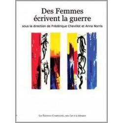 Des femmes écrivent la guerre sous la direction de Frédérique Chevillot et Anna Norris / INTRODUCTION