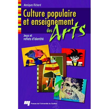Culture populaire et enseignement des arts : jeux et reflets d'identité de Monique Richard / SOMMAIRE