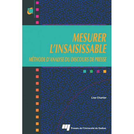 MESURER L'INSAISISSABLE MÉTHODE D'ANALYSE DU DISCOURS DE PRESSE, de Lise Chartier / chapitre 1