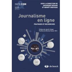 Journalisme en ligne - Pratiques et recherches sous la direction d'Amandine Degnant et Benoît Grevisse / SOMMAIRE