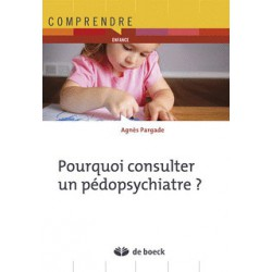Pourquoi consulter un pédopsychiatre ? de Agnès Pargade / CHAPITRE 6
