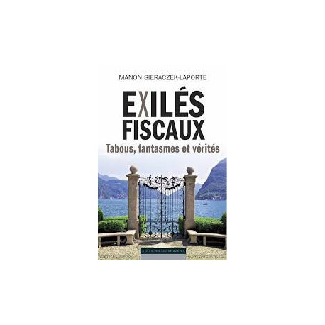 Exilés fiscaux, tabous, fantasmes et vérités de M. Sieraczeck-Laporte : CHAPITRE 1