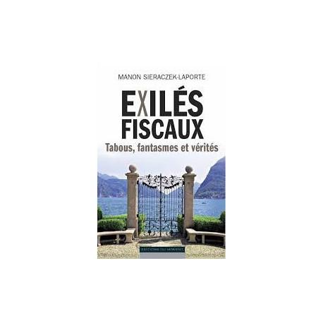 Exilés fiscaux, tabous, fantasmes et vérités de M. Sieraczeck-Laporte : CHAPITRE 4