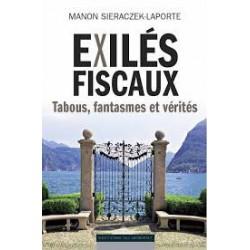 Exilés fiscaux, tabous, fantasmes et vérités de M. Sieraczeck-Laporte / CHAPITRE 7