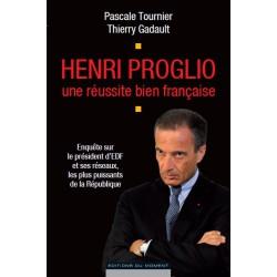 Henri Proglio une réussite bien française de Pascale Tournier et Thierry Gadault / CHAPITRE 2