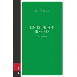 Contest Problem in  Physics with Solutions - Table of contents