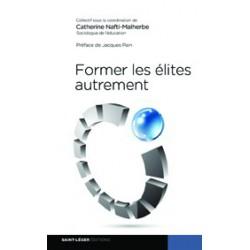 Former les élites autrement de Catherine Nafti Malherbe  : Sommaire