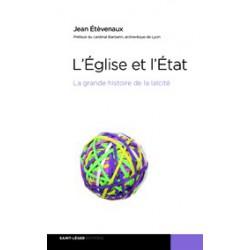 Eglise et Etat une histoire de la laïcité de Jean Etevenaux/ Sommaire