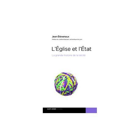 EGLISE ET ETAT : La grande histoire de la laïcité / Chapitre 8