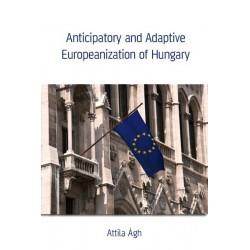 Anticipatory and Adaptive Europeanization of Hungary : Chapter 4