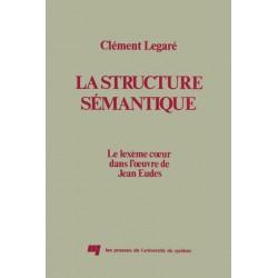 La Structure sémantique : le lexème de coeur dans l'oeuvre de Jean Eudes de Clément Légaré / INTRODUCTION