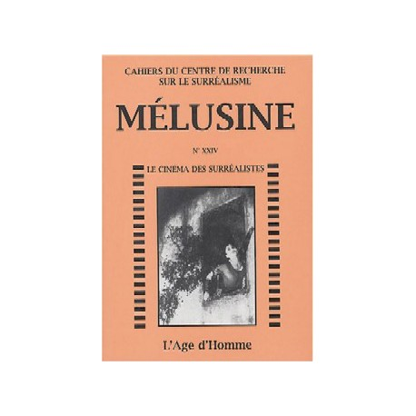 Mélusine 24 : Le Cinéma Des Surréalistes / Chapitre 10