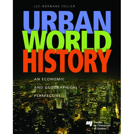 URBAN WORLD HISTORY, de Luc-Normand Tellier / CHAPITRE 2