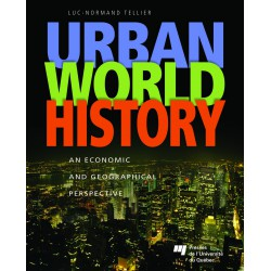 Urban World History - An Economic and Geographical Perspective of Luc-Normand Tellier : Chapitre 10