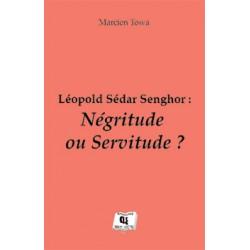Léopold Sédar Senghor : Négritude ou Servitude ? de Marcien Towa : chapitre 1