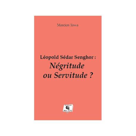 Léopold Sédar Senghor : Négritude ou Servitude ? de Marcien Towa : chapitre 4