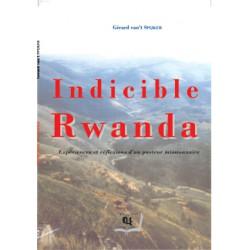 Indicible Rwanda de Gérard Van't Spijker  : Sommaire