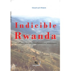 Indicible Rwanda de Gérard Van't Spijker : Chapitre 5