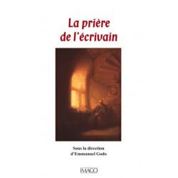 La Prière de l'écrivain sous la direction de Emmanuel  Godo : sommaire