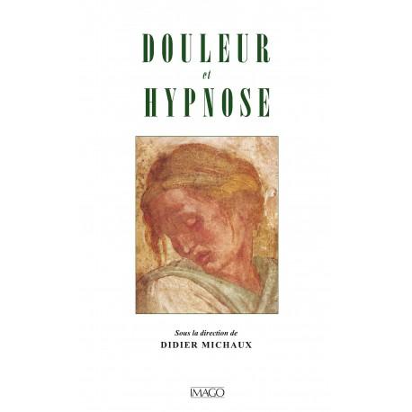 Douleur et Hypnose sous la direction de Didier Michaux : sommaire