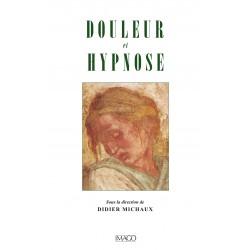 Douleur et Hypnose sous la direction de Didier Michaux : chapitre 6