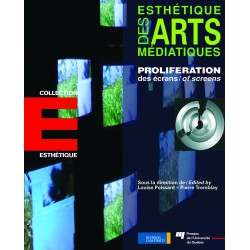 Proliférations des écrans, direction de Louise Poissant – Pierre Tremblay / Chapitre 20