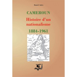 Cameroun : Histoire d'un nationalisme 1884–1961, de Daniel Abwa : introduction