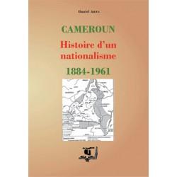 Cameroun : Histoire d'un nationalisme 1884–1961, de Daniel Abwa : Bibliographie