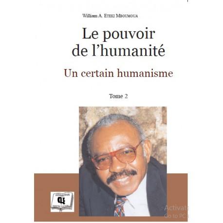 Le pouvoir de l'humanité. Un certain humanisme de William A. ETEKI MBOUMOUA : Introduction