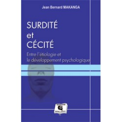 Surdité et Cécité : Entre l'étiologie et le développement psychologique de Jean Bernard Makanga : Chapitre 7