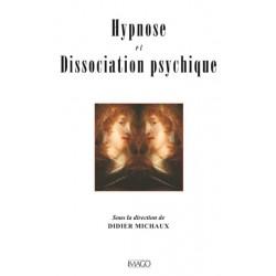 Hypnose et Dissociation psychique sous la direction de Didier Michaux :  Chapitre 8