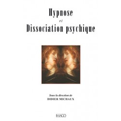 Hypnose et Dissociation psychique sous la direction de Didier Michaux : Chapitre 28
