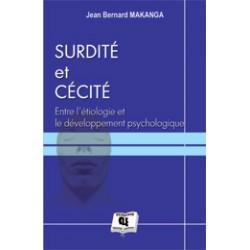 Surdité et Cécité : Entre l'étiologie et le développement psychologique de Jean Bernard MAKANGA : sommaire