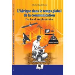 L'Afrique dans le temps global de la communication de Michel Tjadé Eonè : Chapitre 10
