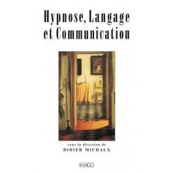 Hypnose, Langage et Communication sous la direction de Didier Michaux : Chapitre 3